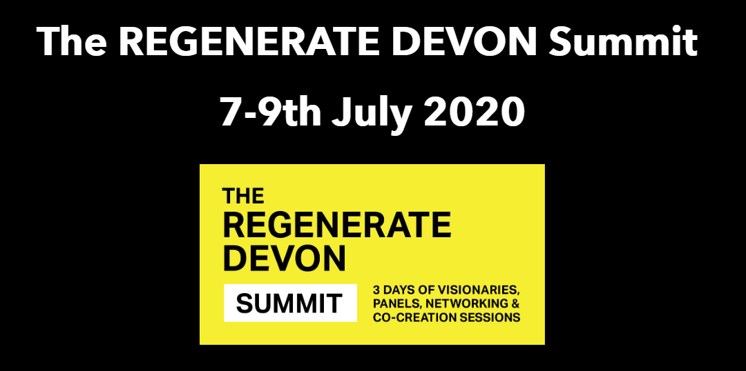 The REGENERATE DEVON Summit, 7 – 9th July 2020